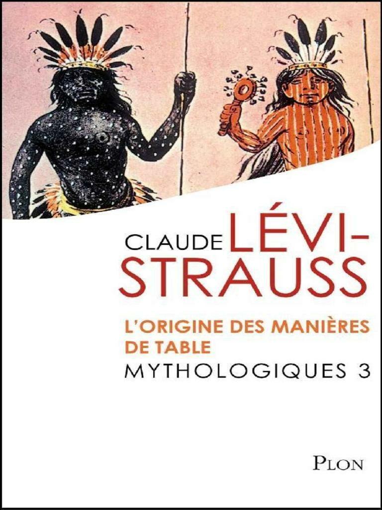 Levi Strauss Claude Mythologiques Origine Des Manieres Table Plon …